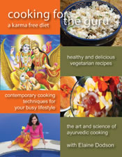 Elaine Dodson's Ayurvedic Cookbook - Cooking For The Guru